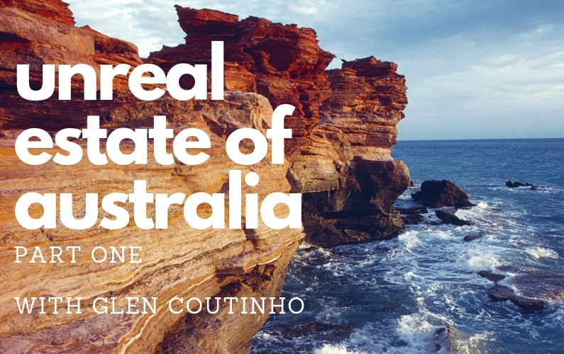 #67 – UnReal Estate of Australia (Part 1)