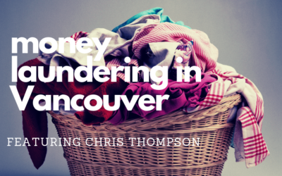 #73 – Money Laundering in Vancouver